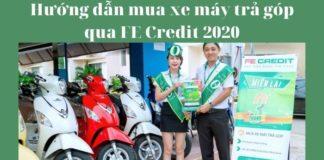 Hướng dẫn mua xe máy trả góp qua FE Credit 2020