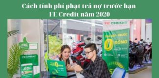 Cách tính phí phạt trả nợ trước hạn FE Credit năm 2020
