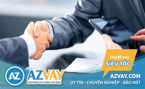 AZVAY.COM sẽ xem xét và hỗ trợ bạn vay nhanh nhất có thể