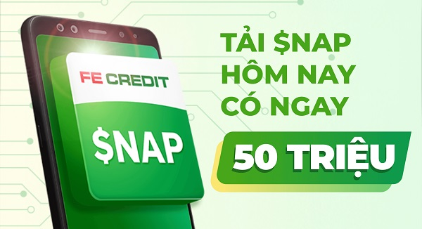 Vay 50 triệu FE Credit thông qua ứng dụng $NAP