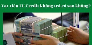 Vay tiền FE Credit không trả có sao không? Có bị phạm tội lừa đảo không?