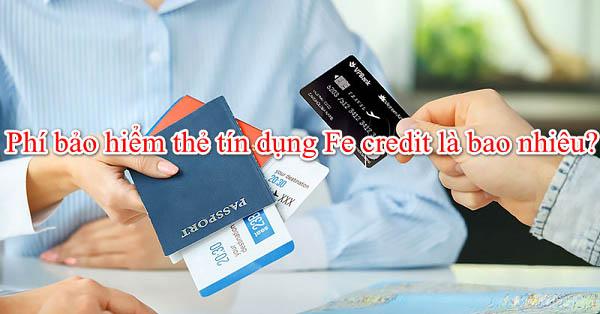 Phí bảo hiểm thẻ tín dụng FE Credit