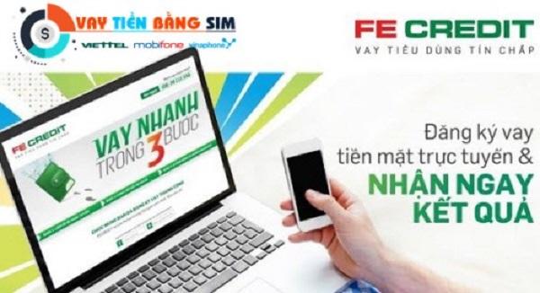 Vay tiền online bằng Sim Viettel, Vinaphone và Mobiphone tại FE Credit