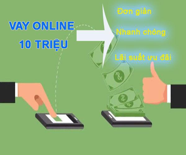 Vay tiền 10 triệu Online dễ dàng, nhanh chóng và tiện lợi