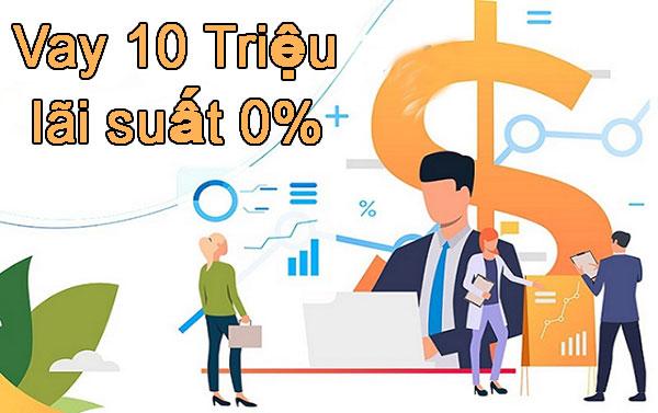 Khách hàng có cơ hội vay tiền Online 10 triệu lãi suất 0%