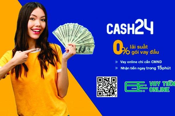 Vay tiền Online Cash24 là gì?
