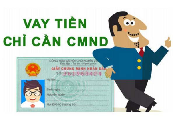 Vay tiền không cần hộ khẩu chỉ cần CMND