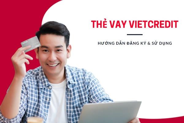 Hướng dẫn cách mở thẻ vay tiền VietCredit