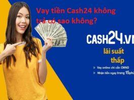 Vay tiền tại Cash24.vn không trả liệu có bị sao không?