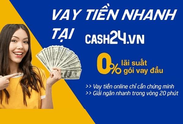 Vay tiền Cash24 là gì?