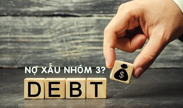 Nợ xấu nhóm 3 là gì?